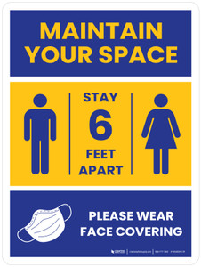 Maintain Your Space - Stay 6 Feet Apart/Please Wear Face Covering Portrait - Wall Sign
