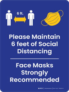 Please Maintain 6 Feet Social Distancing - Face Masks Strongly Recommended Portrait - Wall Sign