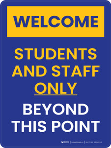 Welcome: Students and Staff Only Beyond This Point - School Safety - Wall Sign