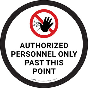 Authorized Personnel Only Past This Point with Icon White Circular - Floor Sign