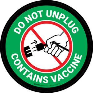 Do Not Unplug - Contains Vaccine Green Circular - Floor Sign