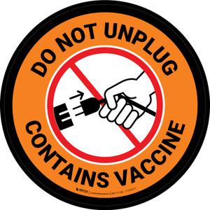 Do Not Unplug - Contains Vaccine Orange Circular - Floor Sign