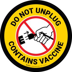 Do Not Unplug - Contains Vaccine Yellow Circular - Floor Sign