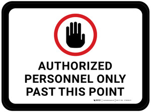 Authorized Personnel: Only Past This Point with Hand Icon Rectangular - Floor Sign