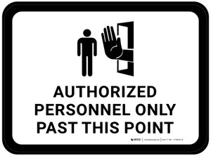 Authorized Personnel: Only Past This Point with Graphic Rectangular - Floor Sign