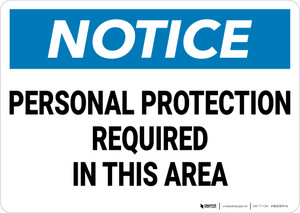 gNotice: Personal Protection Required In This Area - Wall Sign