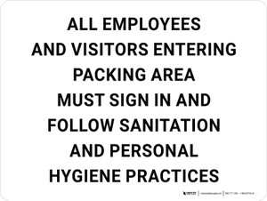 Employees and Visitors Entering Packing Area Must Sign in - Follow Sanitation/Personal Hygiene Practices Landscape - Wall Sign