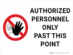 Authorized Personnel Only Past This Point with Icon Landscape - Wall Sign
