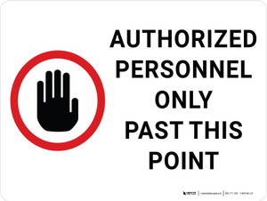 Authorized Personnel Only Past This Point with Hand Icon Landscape - Wall Sign
