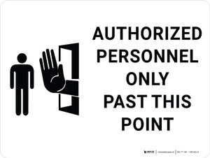 Authorized Personnel Only Past This Point with Black Icon Landscape - Wall Sign
