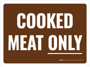 Cooked Meat Only Landscape - Wall Sign