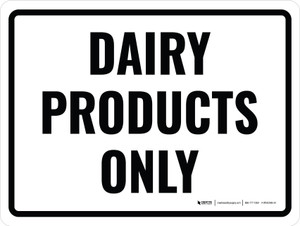 Dairy Products Only Landscape - Wall Sign