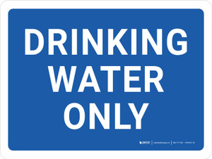 Drinking Water Only Landscape - Wall Sign