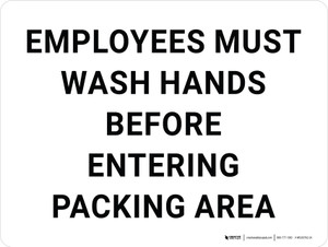 Employees Must Wash Hands Before Entering Packing Area Landscape - Wall Sign