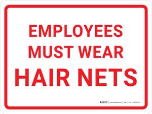 Employees Must Wear Hair Nets Landscape - Wall Sign
