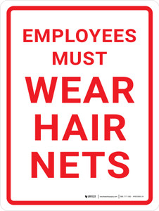 Employees Must Wear Hair Nets Portrait - Wall Sign