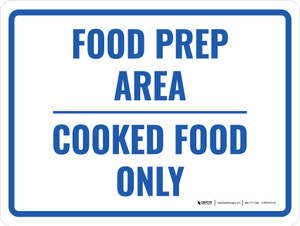 Food Prep Area Cooked Food Only Landscape - Wall Sign