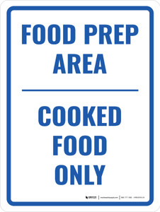 Food Prep Area Cooked Food Only Portrait - Wall Sign