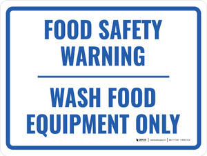 Food Safety Warning - Wash Food Equipment Only Landscape - Wall Sign