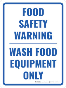 Food Safety Warning - Wash Food Equipment Only Portrait - Wall Sign
