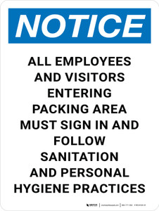 Notice: Employees and Visitors Entering Packing Area Must Sign In/Follow Sanitation and Personal Hygiene Practices Portrait - Wall Sign