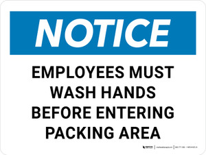 Notice: Employees Must Wash Hands Before Entering Packing Area Landscape - Wall Sign