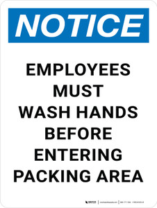 Notice: Employees Must Wash Hands Before Entering Packing Area Portrait - Wall Sign