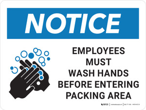 Notice: Employees Must Wash Hands Before Entering Packing Area with Icon Landscape - Wall Sign