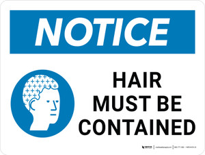 Notice: Hair Must Be Contained Landscape - Wall Sign