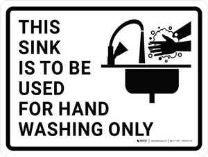 This Sink Is To Be Used For Hand Washing Only with Icon Landscape - Wall Sign