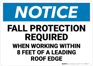 Notice: Fall Protection Required When Working Within Roof Ledge - Wall Sign