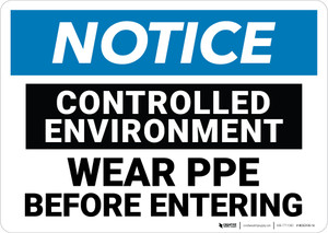 Notice: Controlled Environment Wear PPE Before Entry - Wall Sign