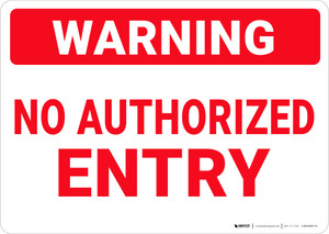 Hazard: No Authorized Entry - Wall Sign