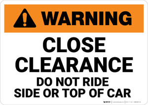 Hazard: Close Clearance Do Not Ride Side Or Top Of Car - Wall Sign