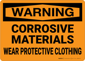 Hazard: Corrosive Materials Wear Protective Clothing - Wall Sign