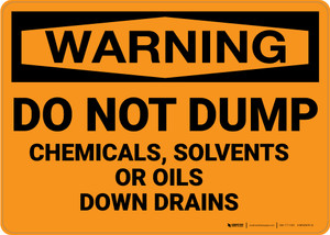 Hazard: Do Not Dump Chemicals Solvents Oils Down Drain - Wall Sign