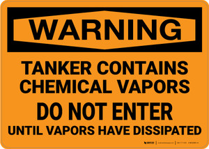 Hazard: Tanker Contains Chemical Vapor Do Not Enter - Wall Sign