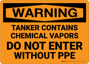 Hazard: Tanker Contains Chemical Vapor Do Not Enter Without PPE - Wall Sign