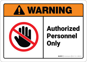 Warning: Admittance Authorized Personnel Only ANSI - Wall Sign