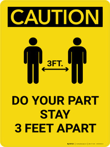 Caution: Do Your Part Stay 3 Feet Apart with Icon Portrait - Wall Sign