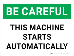 Be Careful: This Machine Starts Automatically Landscape - Wall Sign