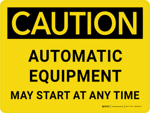 Caution: Automatic Equipment May Start At Any Time Landscape - Wall Sign