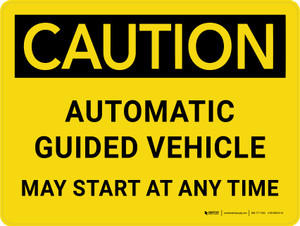 Caution: Automatic Guided Vehicle May Start At Any Time Landscape - Wall Sign