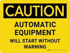 Caution: Automatic Will Start Without Warning Landscape - Wall Sign