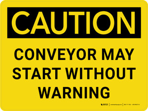 Caution: Converyor May Start Without Warning Landscape - Wall Sign