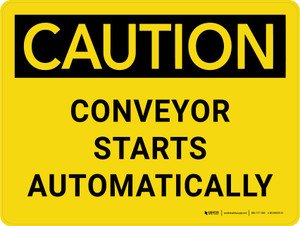 Caution: Conveyor Starts Automatically Landscape - Wall Sign