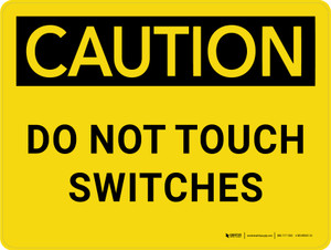 Caution: Do Not Touch Switches Landscape - Wall Sign