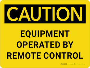 Caution: Equipment Operated By Remote Control Landscape - Wall Sign
