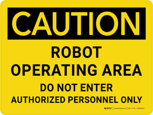 Caution: Robot Operating Area Do Not Enter Authorized Personnel Only Landscape - Wall Sign