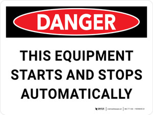 Danger: This Equipment Starts and Stops Automatically Landscape - Wall Sign